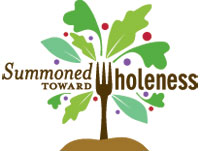 Summoned Toward Wholeness: Food and Faith Conference
